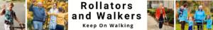 Rollators and Walkers